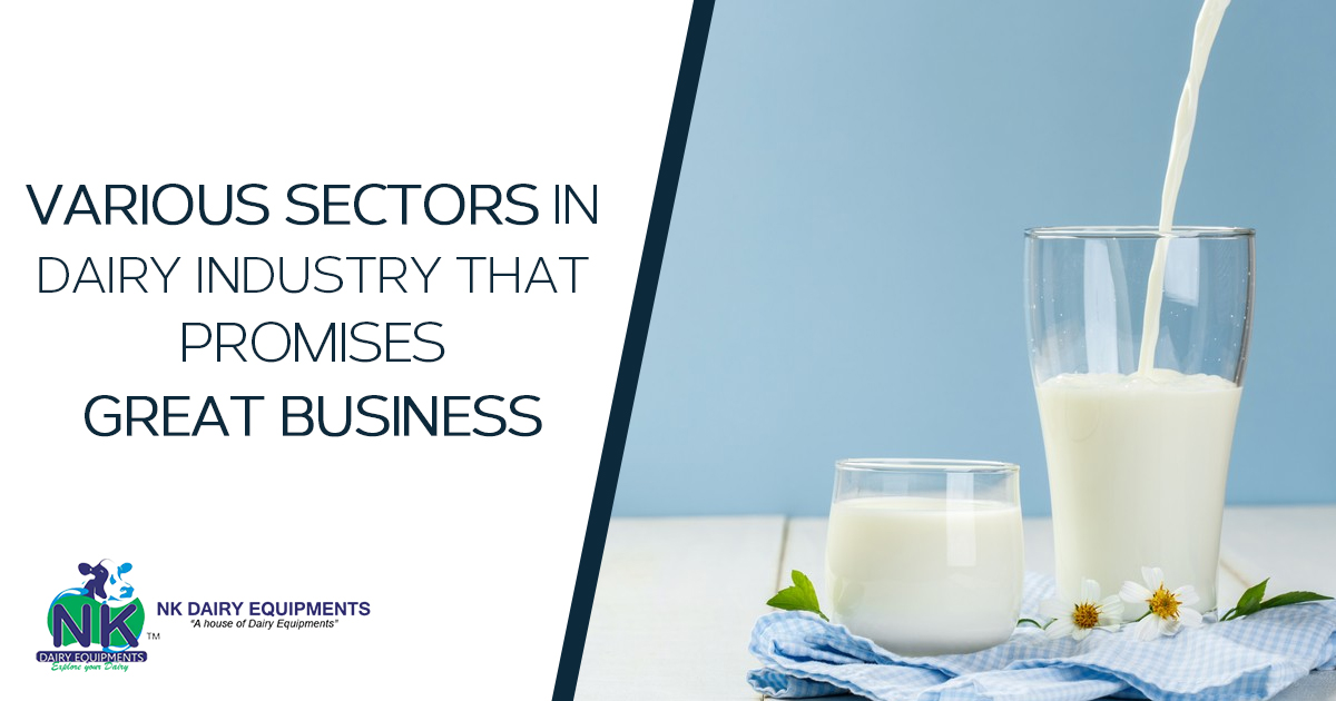 Various sectors in Dairy Industry That Promises Great Business