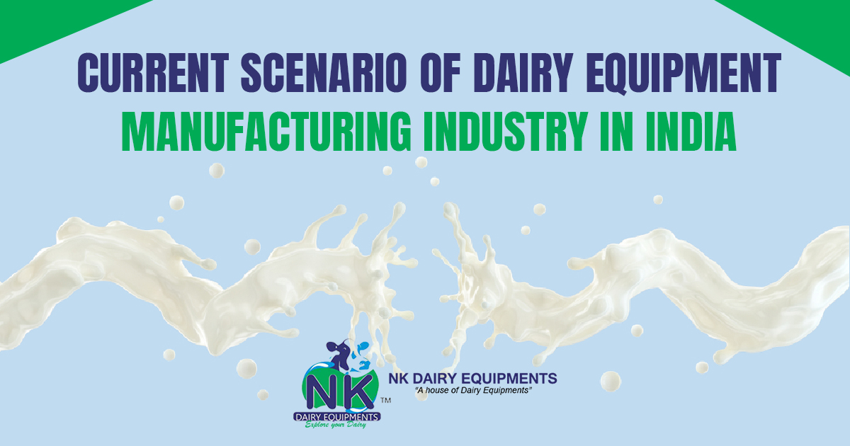 Current Scenario of Dairy Equipment Manufacturing industry in India