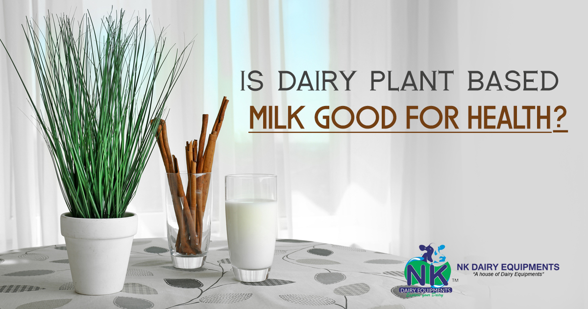 Is Dairy Plant based milk good for health