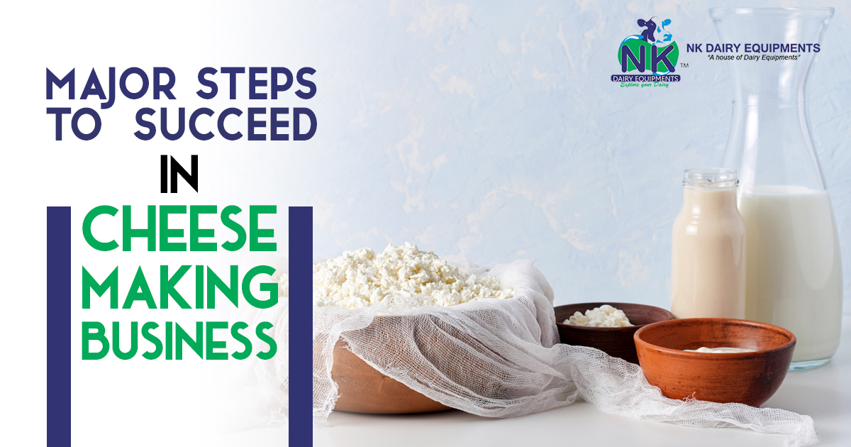 Major Steps to Succeed in Cheese Making business