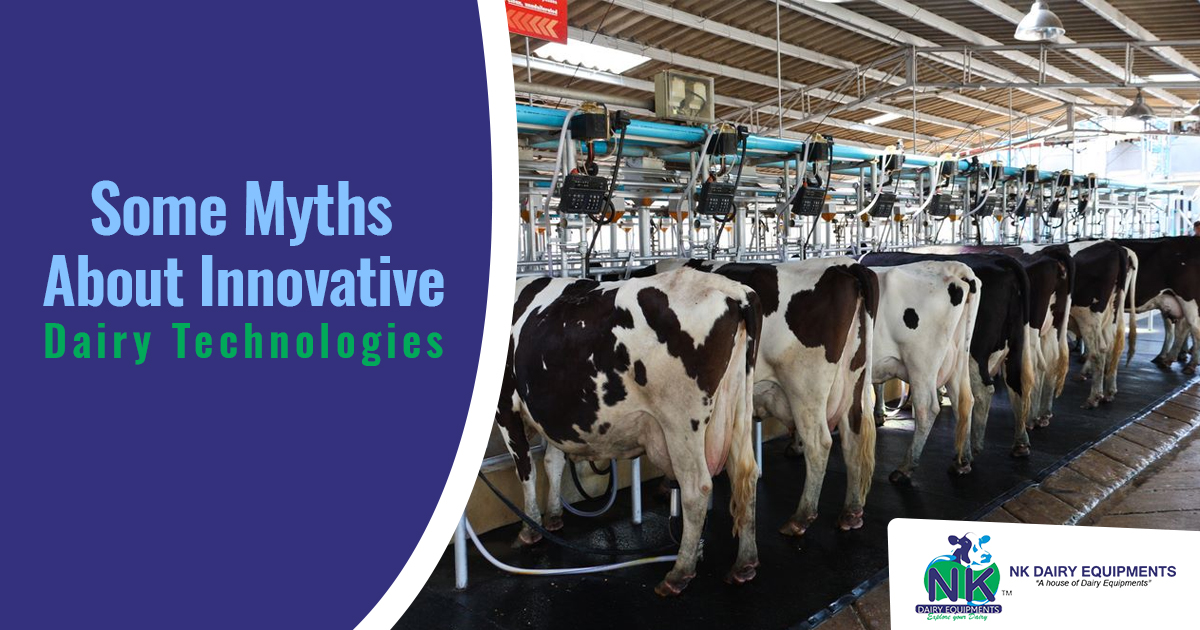 Some Myths About Innovative Dairy Technologies