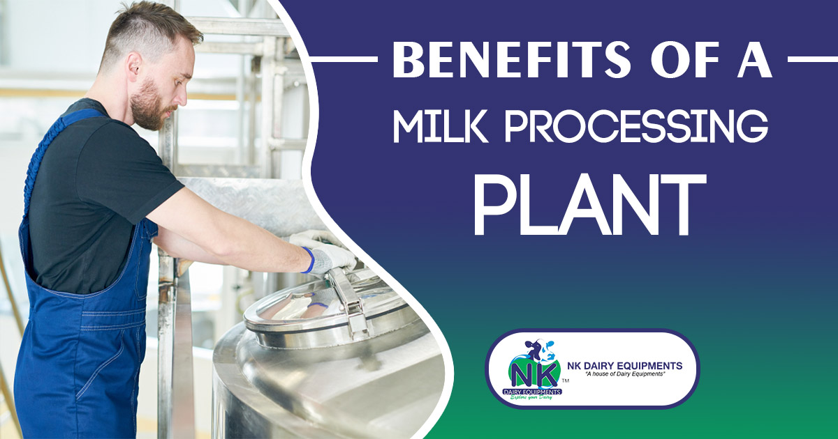 Benefits of A Milk Processing Plant