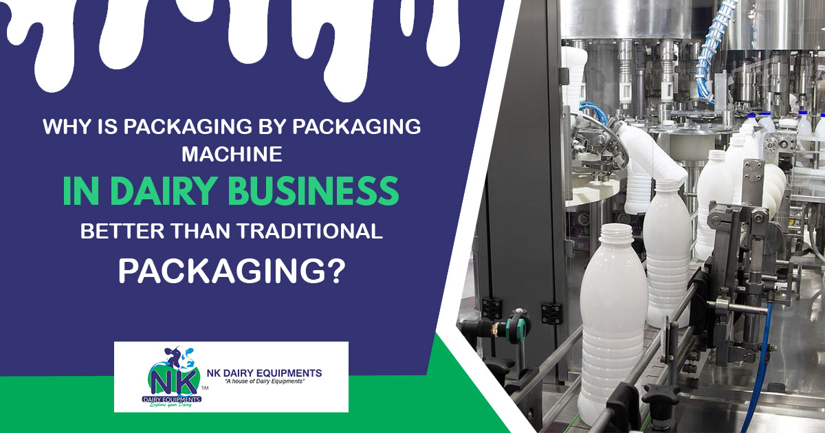 Why is packaging by packaging machine in dairy business better than traditional packaging